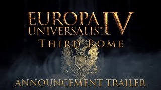 Europa Universalis IV - Third Rome Announcement Trailer