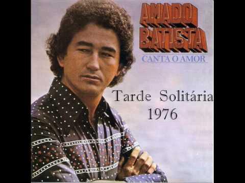 Amado Batista - Tarde Solitária ( RARIDADE )