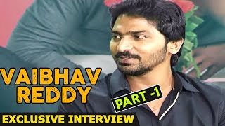 Pandavullo Okadu - Vaibhav Reddy Exclusive Interview