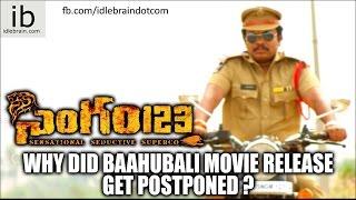 Why Did Baahubali Movie Release Get Postponed ?