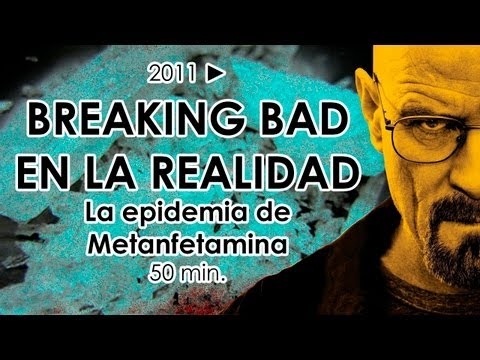 Documental 2011 ► Breaking Bad en la realidad. La epidemia de Metanfetamina