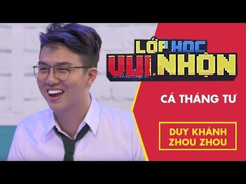 Lớp Học Vui Nhộn 121 - Duy Khánh Zhou Zhou - Cá Tháng Tư | Fullshow