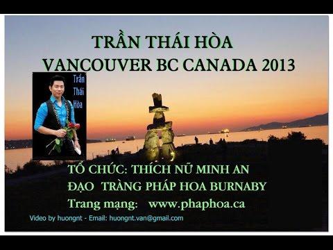 Tran Thai Hoa  Vancouver Vu Lan 2013 video by huong n Van BC Canada