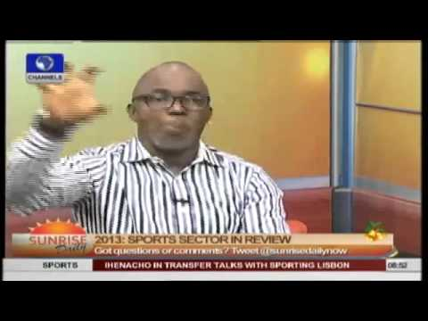 2013 In Review: Amaju Pinnick Evaluates Nigeria's Sports On Sunrise Daily Pt.2