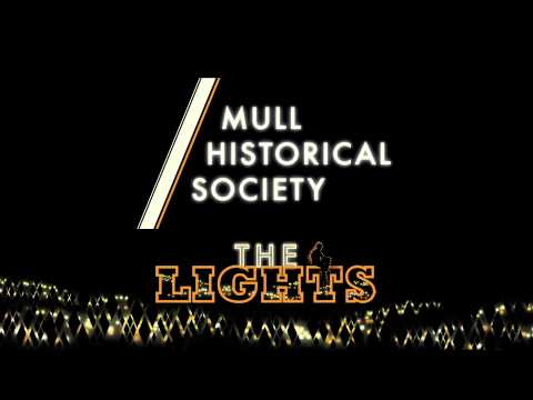 Thumbnail of video Mull Historical Society - 'The Lights'