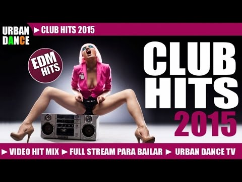 BEST CLUB HITS 2015 ► BEST EDM ELECTRO HIT MIX ► HOUSE DANCE CLUB HIT MIX  ► BEST CLUB HITS