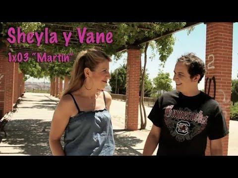 Sheyla y Vane: 1×03 'Martín'