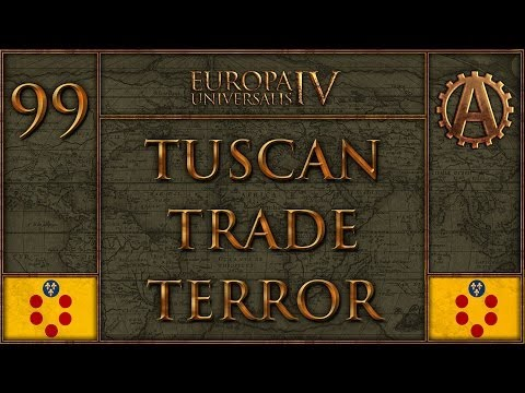 Europa Universalis IV The Tuscan Trade Terror 99