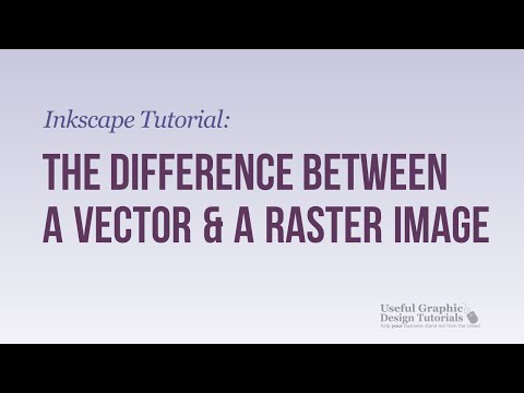 Video #2 - What's the Difference Between Vector and Raster Images? -Gimp & Inkscape Tutorial