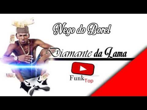 MC Nego do Borel - Diamante da Lama - Musica Nova 2014 (Tom Produções)