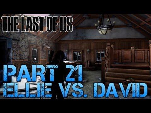 The Last of Us Gameplay Walkthrough - Part 21 - ELLIE Vs. DAVID (PS3 Gameplay HD)