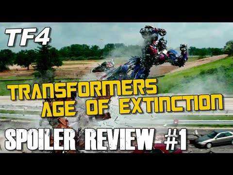 Transformers Age of Extinction SPOILER Review - Part 1 of 3