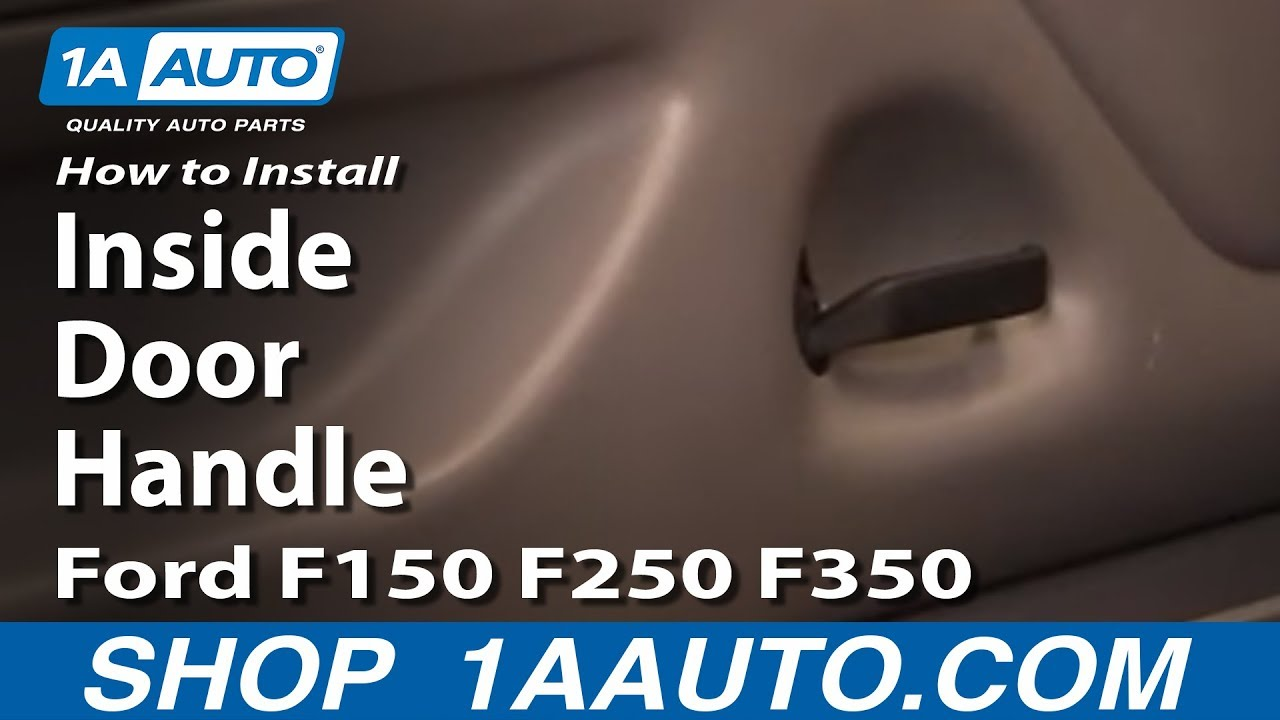 How To Install Replace Inside Door Handle Ford F150 F250