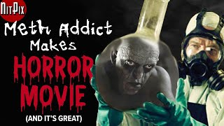 Meth Addict Makes Horror Movie (And It's Great) - NitPix