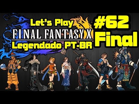 Let's Play Final Fantasy X Legendado PT BR #62 Final - Spira Livre!