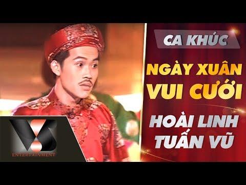 Ngày Xuân Vui Cười - Hoài Linh - Tuấn Vũ - Vân Sơn 10 Sân Khấu & Nụ Cười