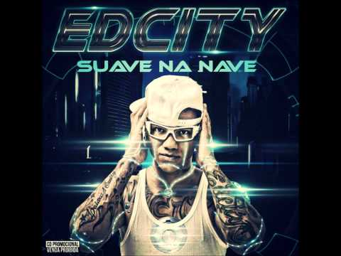 EDCITY - SUAVE NA NAVE [ CD COMPLETO ] OFICIAL 2014