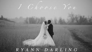 I Choose You {The Wedding Song} // Ryann Darling Original // On iTunes & Spotify