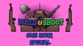 Build and Shoot w/ GamingFTW - Ep 6: One Hour?