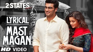 Mast Magan Full Song With Lyrics 2 States Arijit Singh