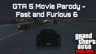 GTA 5 Movie Parody Fast And Furious 6 (Fast 6 GTA Online