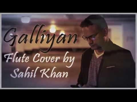 Ek Villain - Galliyan (Flute   Bansuri Cover) by Sahil Khan   WWW.SAHILKHAN.COM