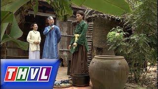 THVL | Chuyện xưa tích cũ – Tập 52[1]: Vì đắc tội khách quý, Huê Em bị mẹ thẳng tay trừng phạt
