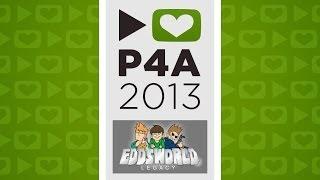 P4A 2013: EddsWorld Legacy
