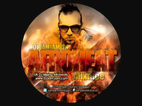 AfroHeat Mixtape ( Afrobeats Mixed by Deejay JamaJam )