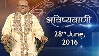Bhavishyavani | 28th June, 2016 - India TV