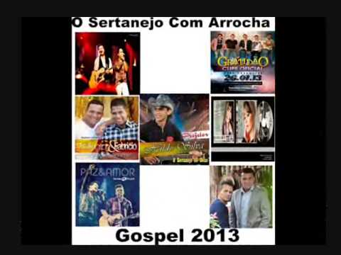 O Melhor do Sertanejo Universitario Gospel com Arrocha 2013-(Parte-1)