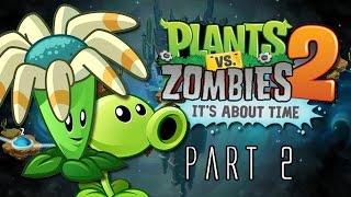 Plants Vs. Zombies 2: It's About Time We Play Part 2