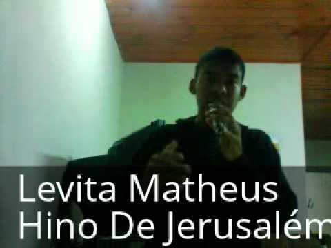 Levita Matheus Almeida Vieira - Hino De Jerusalém - Voz Da Verdade