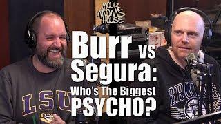 Bill Burr vs. Tom Segura: Who's The Bigger Psycho??? - YMH Highlight