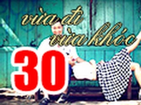 Vua Di Vua Khoc Tap 30 FULL HD 720p Khong Quang Cao