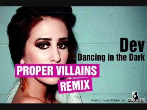 Dev - Dancing in the Dark (Proper Villains Remix)