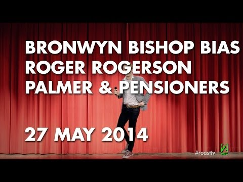 The Roast - 27 May 2014: Bronwyn Bishop Bias, Roger Rogerson, Palmer & Pensioners