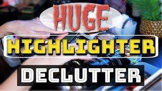 Huge Highlighter Declutter - I Went In HARD