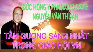 Cuộc Đời Đức Hồng Y Fx Nguyễn Văn Thuận - Tấm Gương Sáng Nhất Trong Giáo Hội Việt Nam