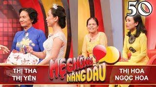 MẸ CHỒNG - NÀNG DÂU | Tập 50 UNCUT | Châu Thị Tha - Phạm Thị Yến | Phạm Thị Hoa - Ngọc Hoa 💛