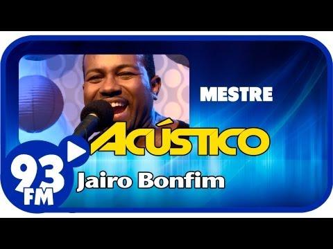 Jairo Bonfim - MESTRE - Acústico 93 - AO VIVO - Abril de 2013