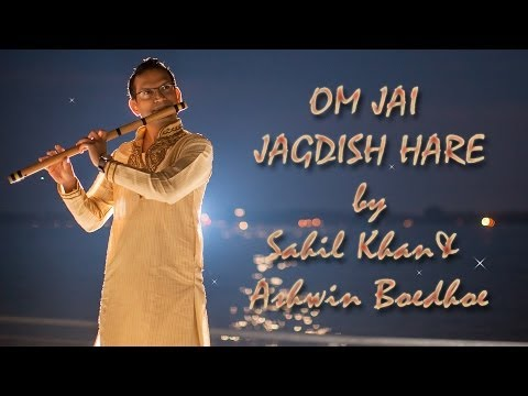 OM Jai Jagdish Hare Flute Version - Sahil Khan (Bansuri) & Ashwin Boedhoe (Keyboards)
