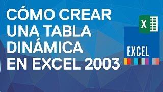 Cómo Crear Y Diseñar Una Tabla Dinámica En Excel 2003