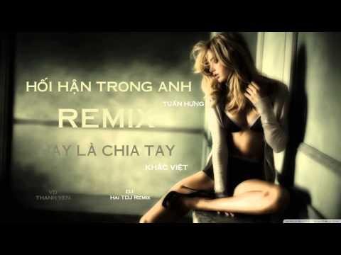 LK Nhạc Trẻ Remix 2014 Hối Hận Trong Anh Tuấn Hưng & Khắc Việt.mp4
