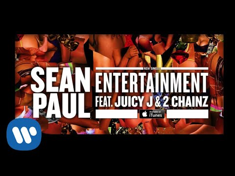 Sean Paul - Entertainment ft. Juicy J & 2 Chainz [Official Audio]