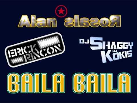 DJ Erick Rincon & DJ Alan Rosales ft. DJ Shaggy & DJ Kokis - Baila Baila 2011