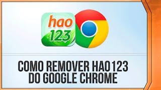 Como Remover Excluir Hao123 Do Google Chrome.