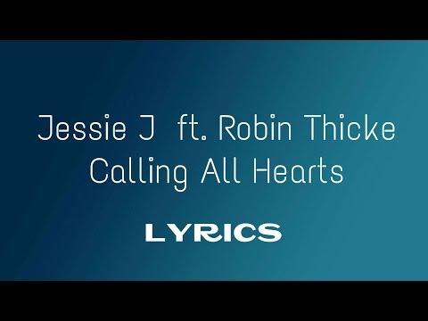 Jessie J ft. Robin Thicke | Calling All Hearts ( Lyrics On Screen )
