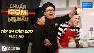 Chuẩn Cơm Mẹ Nấu l Tập 94 Full HD l Hưng Phúc & Thiên Hương (07/05/2017)