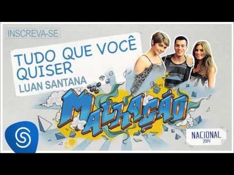 Luan Santana - Tudo Que Você Quiser (Malhação Nacional 2014) [Áudio Oficial]
